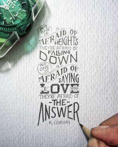 """""""Personne n'a peur des hauteurs. Ils ont peur de tomber.  Personne n'a peur de dire je t'aime. Ils ont peur de la réponse.""""  K. Cobain.   Typography by Dexa Muamar"""