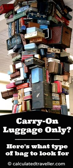 Carry-On Luggage Only? Here's what type of bag to look for...