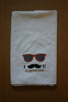 Embroidery Dish Towel I Mustache U a by LJsCustomCreations on Etsy, $8.00