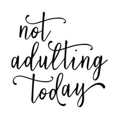 Silhouette Design Store: not adulting today phrase Cricut Fonts, Cricut Vinyl, Silhouette Cameo Projects, Silhouette Design, Cricut Craft Room, Cricut Explore Air, Cricut Creations, Vinyl Projects, Word Art