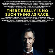 There is no such thing as race - Bill Nye