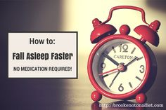 How to Fall Asleep Faster (no medication required) from Brooke: Not On a Diet