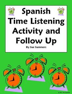 Spanish Time Listening Activity Blank Clocks and Follow Up Worksheet by Sue Summers - El Tiempo