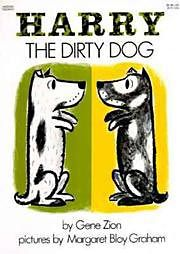 HARRY THE DIRTY DOG by Gene Zion. Good book