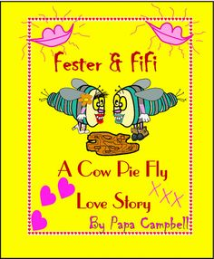 Digital Narrated Book----------------  Fester & Fifi  A Cow Pie Fly Love Story