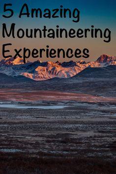 5 Amazing Mountaineering Experiences