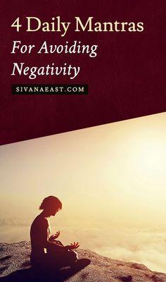 4 Daily Mantras For Avoiding Negativity