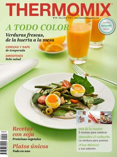 """Cover of """"Thermomix magazine nº 91 [mayo Spanish Food, Smoothies, Bon Appetit, Tapas, Make It Simple, Food And Drink, Yummy Food, Favorite Recipes, Healthy Recipes"""