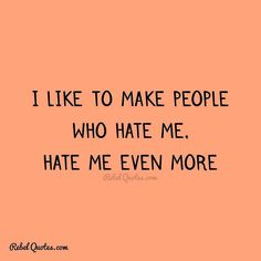 I don't like this quote.HATE is a powerful word.people make mistakes everyday we are human u live learn and love even if it breaks u down. Eventually things get better Hp Quotes, Rebel Quotes, Fire Quotes, Sarcasm Quotes, My Life Quotes, Crazy Quotes, Badass Quotes, Queen Quotes, Mood Quotes