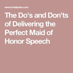 The Do's and Don'ts of Delivering the Perfect Maid of Honor Speech Maid Of Honor Toast, Maid Of Honor Speech, Matron Of Honour, Wedding Tips, Wedding Bride, Best Man Wedding Speeches, Getting Married, Stuff To Do, Bridal Shower