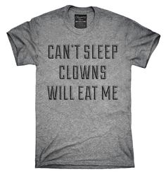 Can't Sleep Clowns Will Eat Me Shirt, Hoodies, Tanktops