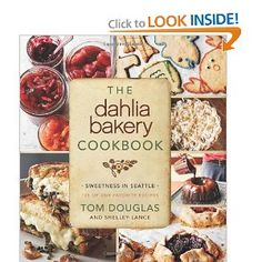 Amazon.com: The Dahlia Bakery Cookbook: Sweetness in Seattle (9780062183743): Tom Douglas: Books