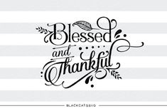 Blessed and thankful - SVG file This is not a vinyl, the file contains only digital files, and no material items will be shipped. SVG file Cutting File Clipart in Svg, Eps, Dxf, Png for Cricut