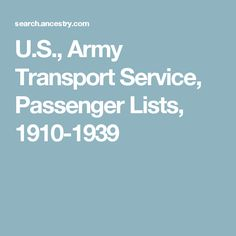 U.S., Army Transport Service, Passenger Lists, 1910-1939