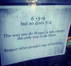 6+3=9 ma anche 5+4=9 Il modo in cui tu fai le cose non è sempre l'unico modo di farle. Rispettiamo il modo di pensare degli altri.