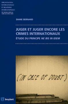 """Le principe ne bis in idem interdit que l'on soit """"jugé deux fois pour la même chose"""". Or la pluralité des juges compétents pour les crimes """"les plus graves"""" (génocide, crimes de guerre, crimes contre l'humanité) augmente la probabilité de doubles procédures... [BU Droit-Économie-Gestion -  341.79 BER] http://cataloguescd.univ-poitiers.fr/masc/Integration/EXPLOITATION/statique/recherchesimple.asp?id=17847181X"""