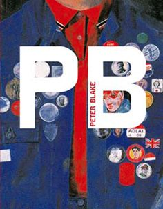 Peter Blake book He continues to produce work in a diverse media, including… Peter Blake, Tate Modern Art, Beatles Albums, Sgt Pepper, Lonely Heart, Art Series, Modern Artists, Sleeve Designs, Printmaking