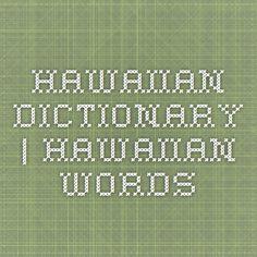 Hawaiian Dictionary | Hawaiian Words