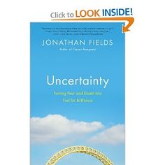 Uncertainty: Turning Fear and Doubt into Fuel for Brilliance, by Jonathan Fields (Author) Used Books, Great Books, Books To Read, My Books, B 13, What It Takes, Along The Way, Book Recommendations, Reading Lists
