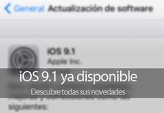 iOS 9.1 disponible para iPhone, iPad y iPod Touch con correcciones de errores y 150 emojis nuevos