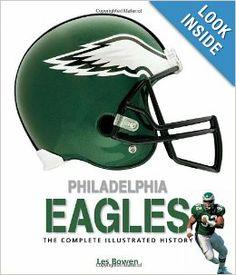 Philadelphia Eagles: The Complete Illustrated History: Les Bowen: Amazon.com: Books