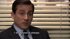 To live by. (watch The Office)