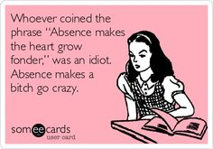 """Whoever coined the phrase ""Absence makes the heart grow fonder,"" was an idiot. Absence makes a bitch go crazy."" Quote from TAKING SHOTS by Toni Aleo, Book 1 of the Nashville Assassins series."
