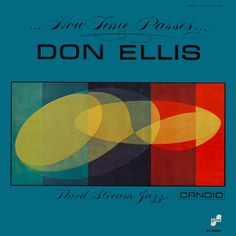 Don Ellis - How Time Passes | Flickr - Photo Sharing!