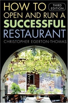 How to Open and Run a Successful Restaurant by Christopher Egerton-Thomas. $20.26. Publication: October 10, 2005. Publisher: Wiley; 3 edition (October 10, 2005). Author: Christopher Egerton-Thomas