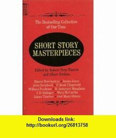Short Story Masterpieces (Dell  #7864) Robert Penn Warren, Albert Erskine, Ernest Hemingway, James Joyce, John Steinbeck, F. Scott Fitzgerald, William Faulkner, W. Somerset Maugham, J. D. Salinger, Mary McCarthy ,   ,  , ASIN: B0012GLEZQ , tutorials , pdf , ebook , torrent , downloads , rapidshare , filesonic , hotfile , megaupload , fileserve
