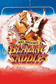 Blazing Saddles - Rotten Tomatoes Just good old plain dumb comedy.