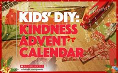 Create this Kindness Advent Calendar with your child to foster a spirit of kindness this season.