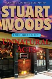 Unnatural Acts: A Stone Barrington Novel by Stuart Woods | Mystery | When a hedge fund billionaire hires Stone Barrington to talk some sense into his wayward son, it seems like an easy enough job; no one knows the hidden sins and temptations of the ultra-wealthy better than Stone. | Find it at PCLS: http://catalog.popelibrary.org/polaris/