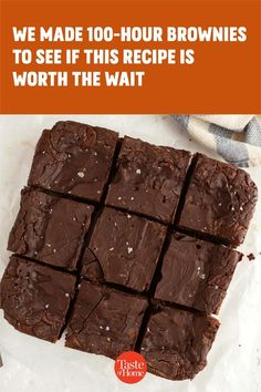 To test this recipe, we made one batch of 100-hour brownies and one batch baked right after mixing. Here's what we discovered.