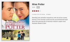 "Watch ""Miss Potter"" via Netflix."