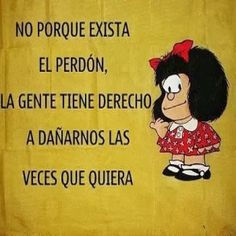 Well said Mafalda. Inspirational Phrases, Uplifting Quotes, Mafalda Quotes, Me Quotes, Funny Quotes, Pinterest Memes, Thinking Quotes, Spanish Quotes, Wise Words