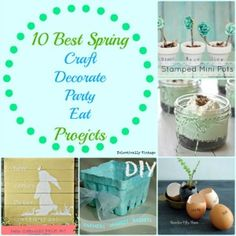 10 Best Spring Craft, Decorate, Party & Eat Projects - Eclectically Vintage
