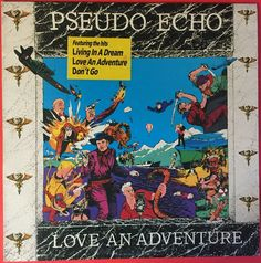 Pseudo Echo Love An Adventure LP with Inner sleeve Excellent Condition Love Me Do, What Is Love, Axis Bold As Love, Best Vinyl Records, Echo And The Bunnymen, Beatles Love, Soul Music, Hush Hush, New Wave