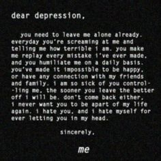 Dear depression. ..