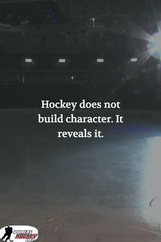 Hockey does not build character. It reveals it.-Hockey does not build character. It reveals it. Hockey does not build character. It reveals it. Hockey Room, Women's Hockey, Hockey Memes, Hockey Coach, Ice Hockey Players, Ice Hockey Quotes, Field Hockey Quotes, Hockey Sayings, Hockey Drawing