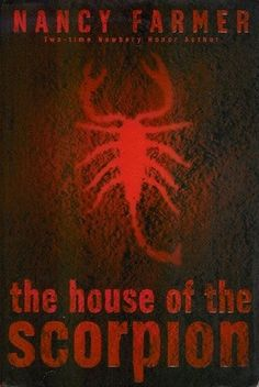 The House of the Scorpion ~ Nancy Farmer