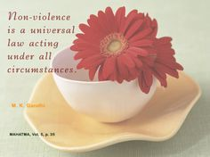Non-Violence is a universal law acting under all circumstances. - M. K. Gandhi, Mahatma, Vol. 5, p.35