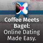 Coffee meets bagel dating advice