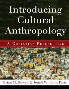 Introducing Cultural Anthropology: A Christian Perspectiv... https://www.amazon.com/dp/0801038871/ref=cm_sw_r_pi_dp_U_x_sUMKAbAAD34PQ