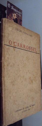 O Carrossel - preço R$1.300 - Editora: Clube de Poesia Ano: 1950  1ª edição. Livro de estreia do autor. Brochura. 46 pp.