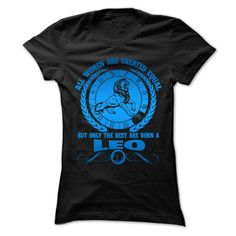 (Tshirt Like) All Women Are Created Equal But Only The Best Are Born A Leo [Teeshirt 2016] Hoodies, Tee Shirts