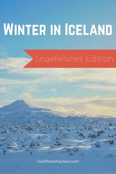 Winter in Iceland - Snaefellsnes Edition | Life With a View