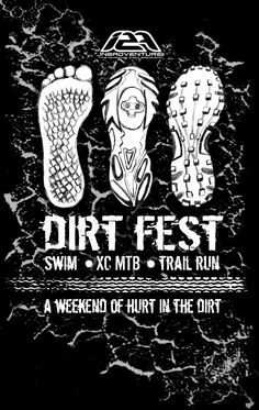 Dirt Fest. A great weekend of off road racing & camping. Off road Tri, followed a few hours later by a trail run. The next morning an MTB race. Dirty Weekend at it's best! :)