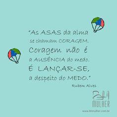 Frases BH Mulher   Guia de Beleza, Saúde e Moda de Belo Horizonte Tags, Life Lessons, Positive Words, Wisdom, Poems, Verses, Authors, Cute, Mailing Labels