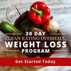 30 Day Clean Eating Overhaul Weight Loss Program - get on track with clean eating once and for all!  #cleaneating #weightlossprogram